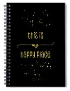 Text Art Gold This Is My Happy Place Spiral Notebook
