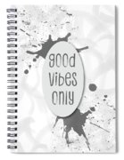 Text Art Good Vibes Only - Grey Spiral Notebook
