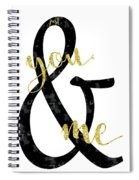 Text Art Just You And Me Spiral Notebook