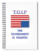 Tgif  Government Is Failing Spiral Notebook