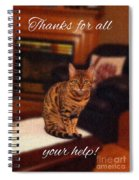 Thanks For All Your Help Spiral Notebook