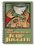 The Amazing Brad Soup Juggler  Poster Spiral Notebook