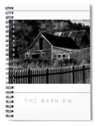 The Barn Bw Poster Spiral Notebook