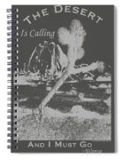 The Desert Is Calling And I Must Go - Gray Spiral Notebook