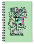 The Earth Without Art Is Just Eh Spiral Notebook