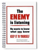 The Enemy Is Listening - Ww2 Spiral Notebook