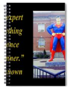 The Expert In Anything Was Once A Beginner Spiral Notebook