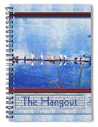 The Hangout Spiral Notebook
