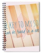The Key To My Soul Spiral Notebook