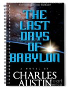 The Last Days Of Babylon Book Cover Spiral Notebook