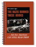 The Nazis Burned These Books Spiral Notebook