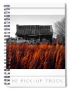 The Pick-up Truck Poster Spiral Notebook