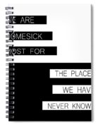 The Places We Have Never Known Spiral Notebook