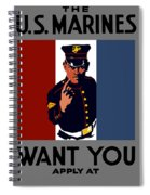 The U.s. Marines Want You  Spiral Notebook