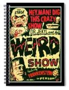The Weird Show Poster Spiral Notebook