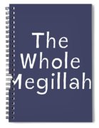 The Whole Megillah Navy And White- Art By Linda Woods Spiral Notebook
