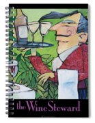 The Wine Steward - Poster Spiral Notebook