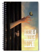 There Is Always Hope Spiral Notebook