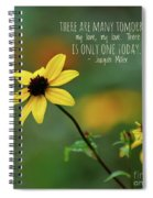 There Is Only One Today Spiral Notebook