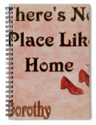 There's No Place Like Home Spiral Notebook