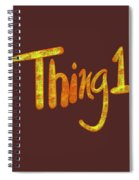 Thing 1 Spiral Notebook