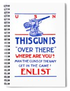 This Gun Is Over There - Usn Ww1 Spiral Notebook