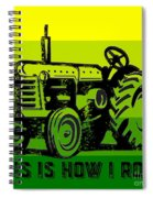 This Is How I Roll Tractor Tee Spiral Notebook