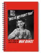 This Is My Fight Too - Ww2 Spiral Notebook