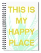 This Is My Happy Place- Art By Linda Woods Spiral Notebook