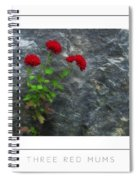 Three Red Mums Poster Spiral Notebook