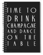Time To Drink Champagne Spiral Notebook