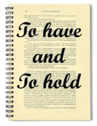 To Have And To Hold Spiral Notebook