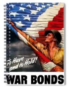 To Have And To Hold - War Bonds Spiral Notebook