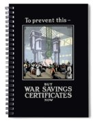 To Prevent This - Buy War Savings Certificates Spiral Notebook