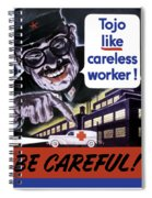Tojo Like Careless Workers - Ww2 Spiral Notebook