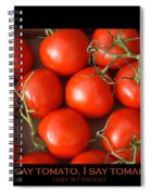 Tomato Tomahto Fine Art Food Photo Poster Spiral Notebook