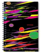 Strange By Terry R. Brooks Spiral Notebook