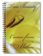 True Beauty Comes From Within Spiral Notebook