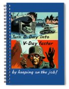 Turn D-day Into V-day Faster  Spiral Notebook