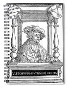 Ulrich Von Hutten, German Poet Spiral Notebook