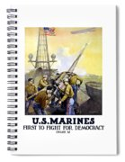 Us Marines -- First To Fight For Democracy Spiral Notebook