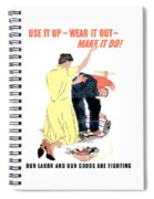 Use It Up - Wear It Out - Make It Do Spiral Notebook