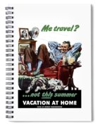 Vacation At Home -- Ww2 Poster Spiral Notebook