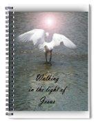 Walking In The Light Of Jesus Spiral Notebook