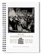 War Rages In France - We Must Feed Them Spiral Notebook