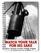 Watch Your Talk For His Sake  Spiral Notebook