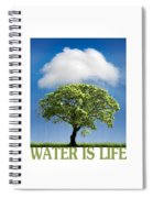 Water Is Life Spiral Notebook
