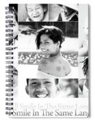 We All Smile In The Same Language Spiral Notebook