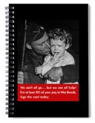 We Can't All Go - Ww2 Propaganda  Spiral Notebook