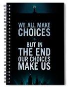 We Make Choice Spiral Notebook